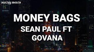 Sean Paul ft Govana - Money Bags (Lyrics)