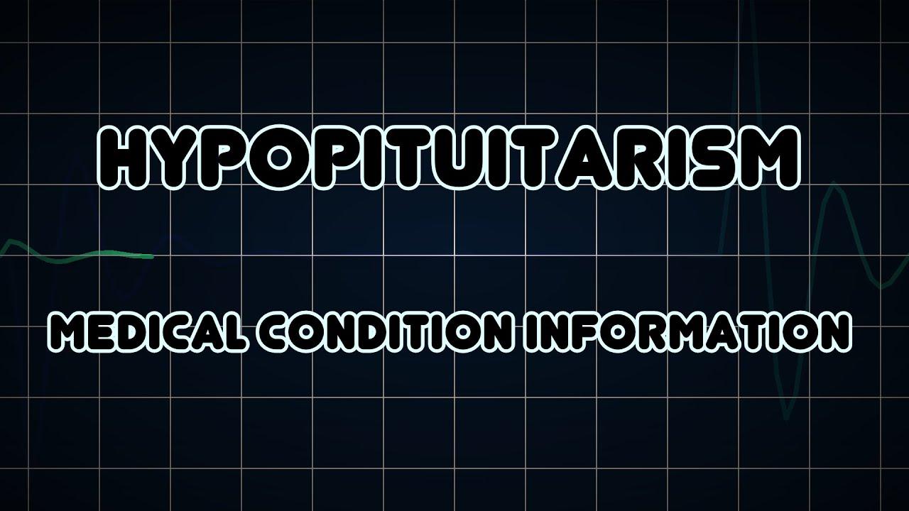 Hypopituitarism