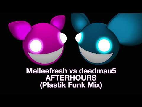 Melleefresh vs deadmau5 / Afterhours (Plastik Funk Mix)
