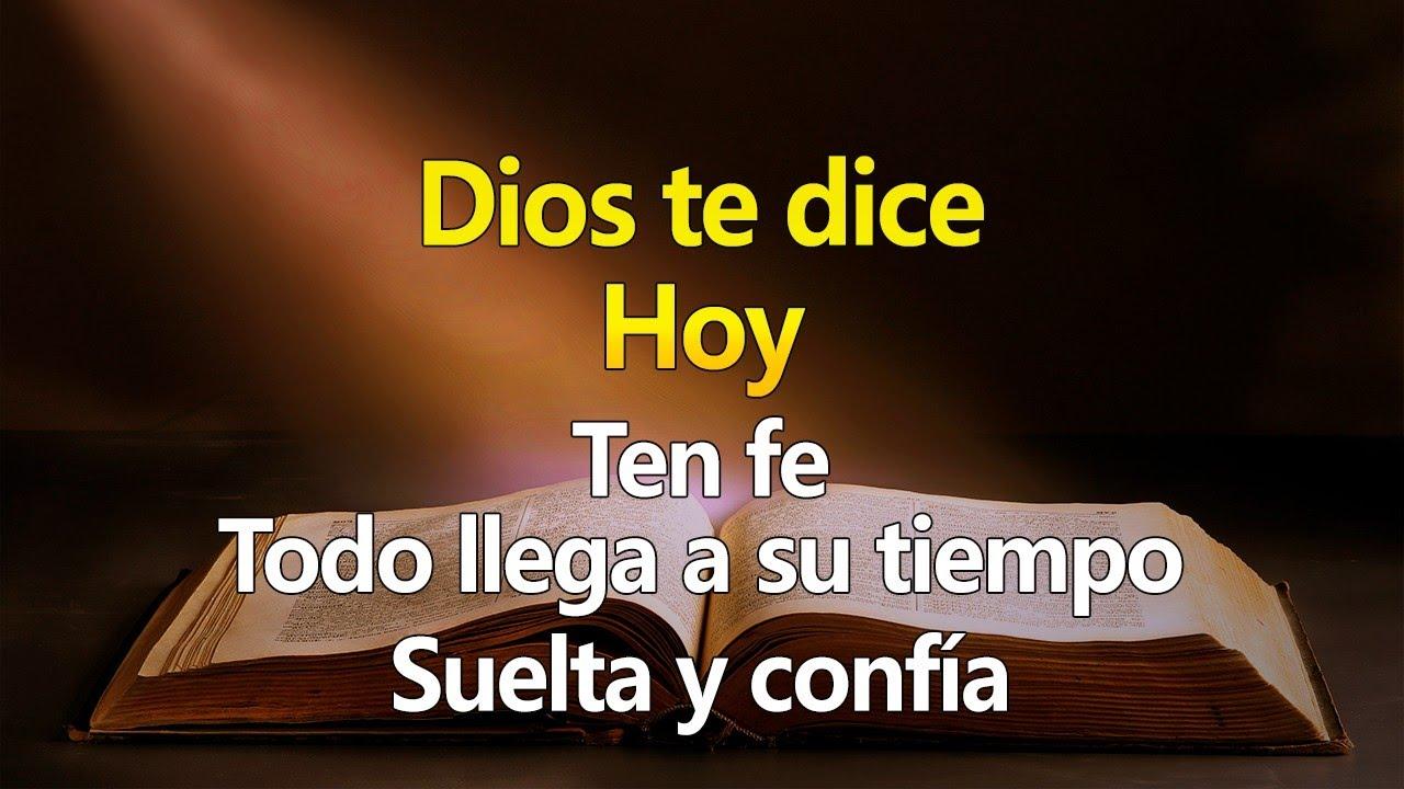 DIOS TE DICE HOY Ten fe, Todo llega a su tiempo, Suelta y confía 🙏