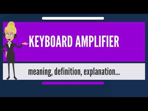 What is KEYBOARD AMPLIFIER? What does KEYBOARD AMPLIFIER mean? KEYBOARD AMPLIFIER meaning