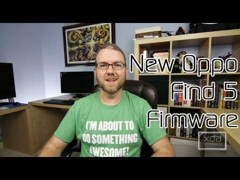 Oppo Find5 New Firmware Impressions and XDA Forum Profiles Update