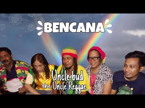 Uncle Bud The Uncle Reggae (BENCANA)