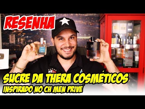 Perfume SUCRE da Thera Cosméticos - É similar ao CH Men Privé ?
