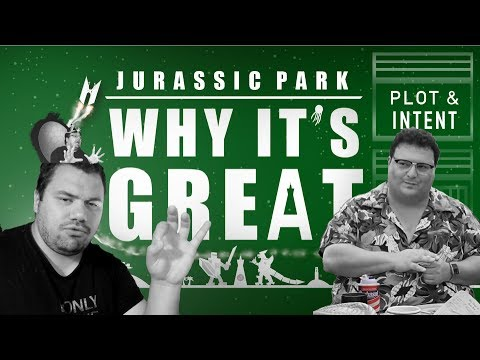 Jurassic Park / WHY IT'S GREAT Ep. 5  // Plot & Intent