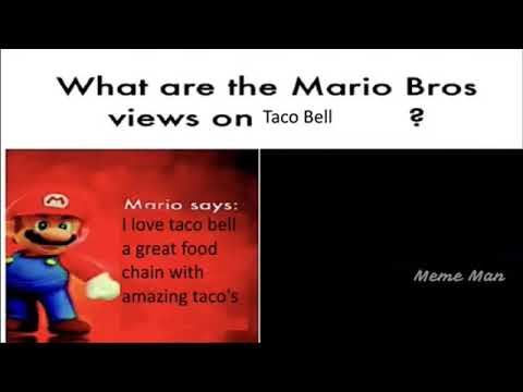 What Are The Mario Bros Views On Taco Bell Youtube