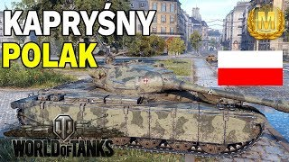 KAPRYŚNY JAK POLAK - WORLD OF TANKS