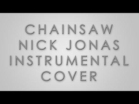 Nick Jonas - Chainsaw (Instrumental Cover) (Karaoke/Lyrics) by Peter Stable