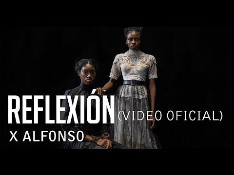 X Alfonso_Reflexión (Video Oficial)