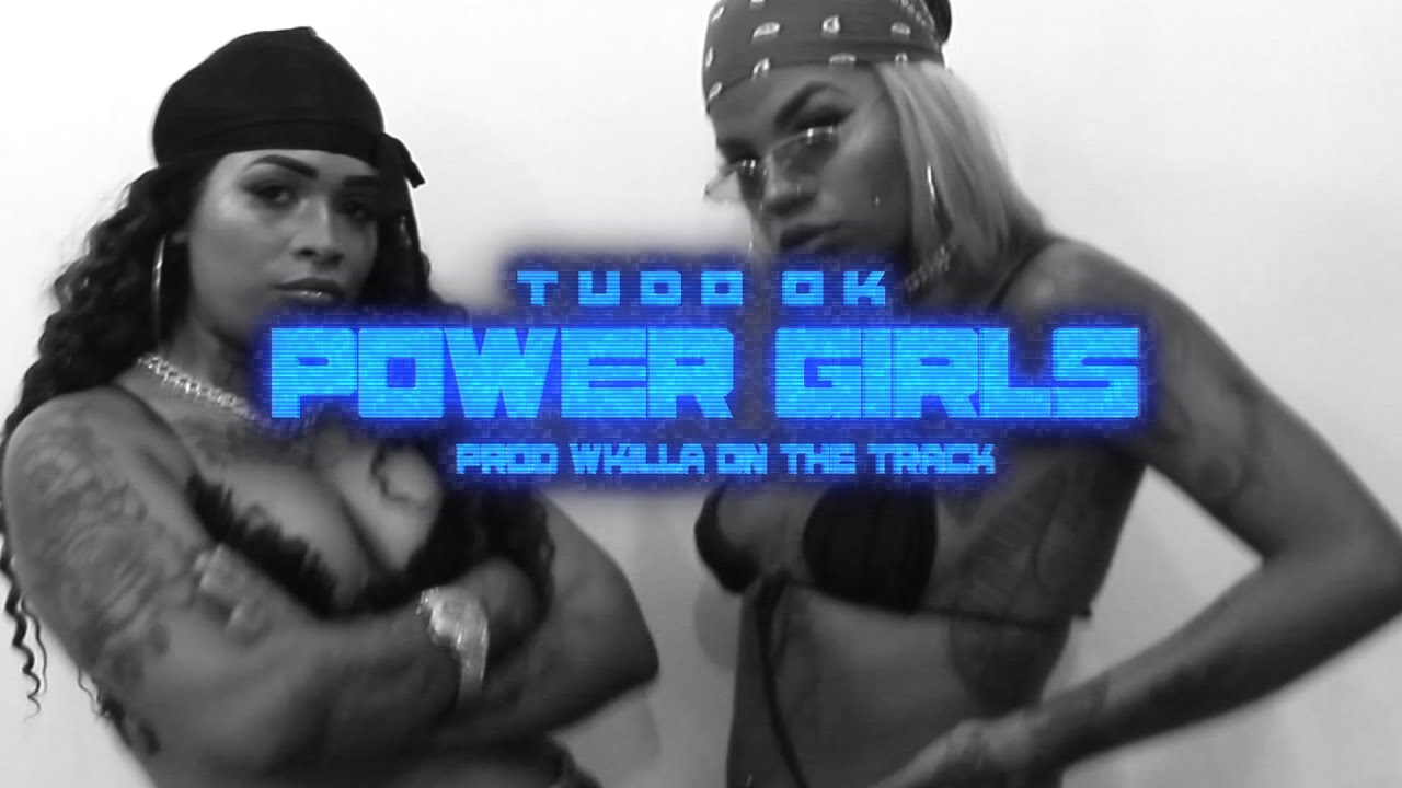 Power Girls - Tudo OK (feat.Lil Mama, Baby AC) (Prod.Wkilla) Shot By @Nusouto