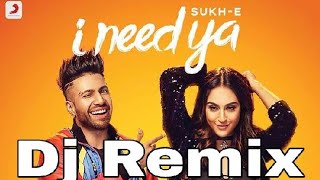 I Need Ya Sukhe Reggaton Dj Remix Dj Akash 9050750733 mp3 Download Link in description
