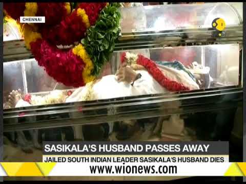 Jailed South Indian leader Sasikala's husband dies after multiple organ failure