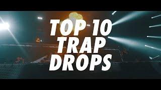 TOP 10 TRAP DROPS - JULY 2018