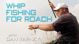 Whip Fishing For Roach With Dan Varney