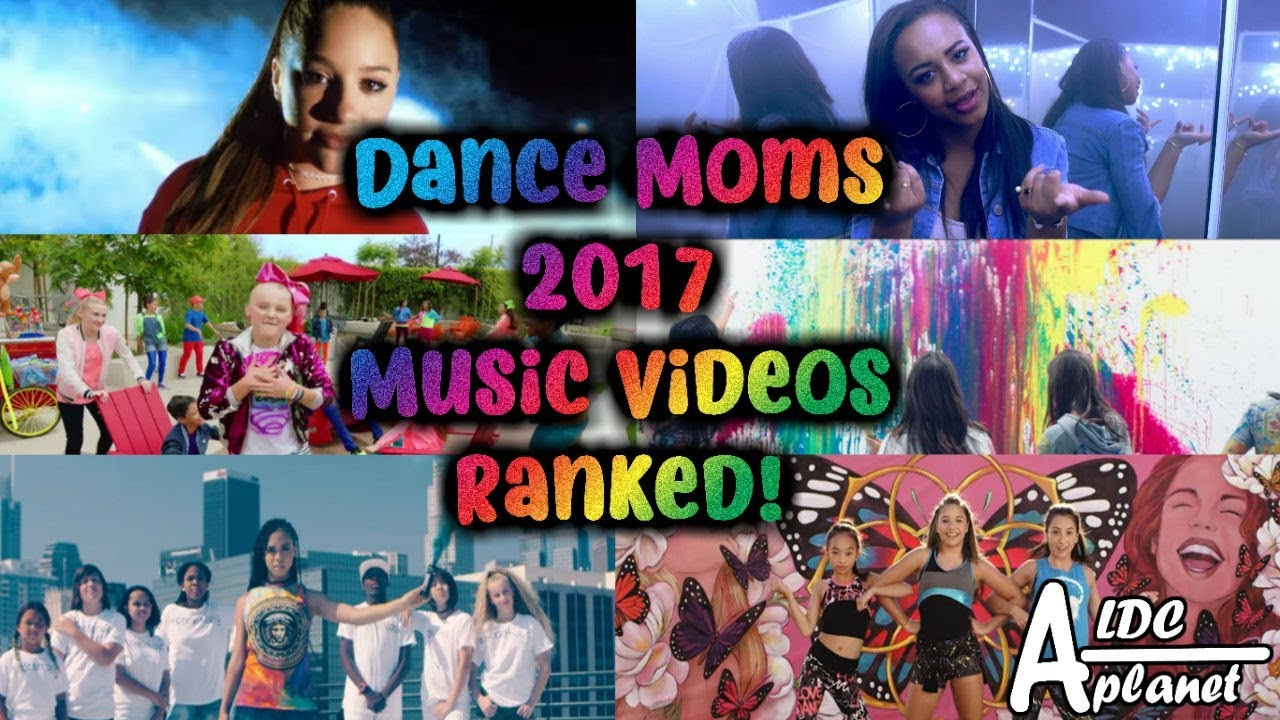 Dance Moms 2017 Music Videos Ranked