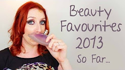 My Beauty Favourites of 2013 So Far!