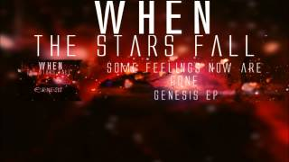 When The Stars Fall - Some Feelings Now Are Gone
