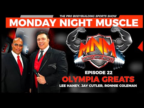 Monday Night Muscle Ep 22  | Lee Haney, Jay Cutler & Ronnie Coleman interviews!