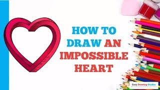How to Draw an Impossible Heart in a Few Easy Steps: Drawing Tutorial for Kids and Beginners