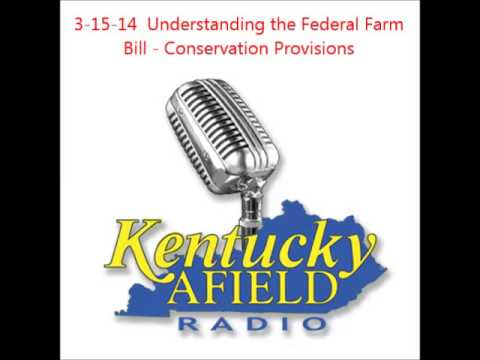 3-15-14 Understanding the Farm Bill - Conservation Provisions
