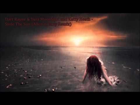 Dart Rayne & Yura Moonlight and Katty Heath - Stole The Sun (Allen & Envy Remix)