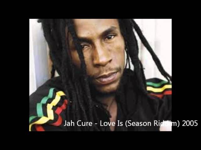 Jah Cure - Love Is (Season Riddim) 2005