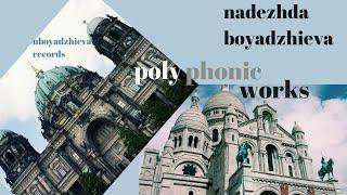Nadezhda Boyadzhieva - Polyphonic works