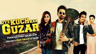 Oye Kuch Kar Guzar Complete Movie Online 1st Pakistani Movie Online