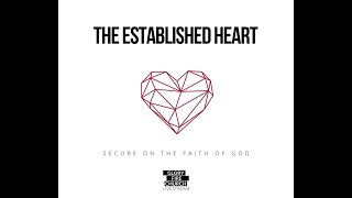 The Established Heart Secure in the Faith of God