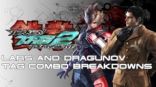 Tag Combo Breakdowns: Lars/Dragunov [TTT2]