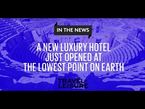 A New Luxury Hotel Just Opened at the Lowest Point on Earth | Travel + Leisure