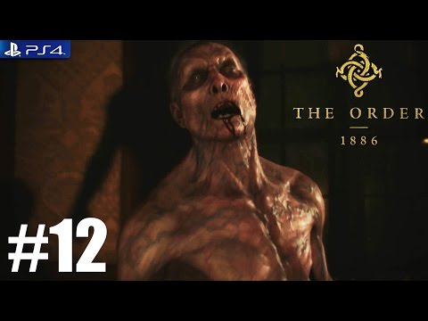 The Order: 1886 - PS4 Walkthrough / Gameplay / 1080p - PART 12 Chapter 11 Brothers in Arms