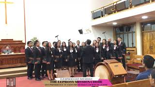 The Leprosy Mission Choir - Kawngkhar Mawiah - LIVE at Saron Presby.Church