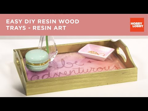 Easy DIY Resin Wood Trays - Resin Art | Hobby Lobby®