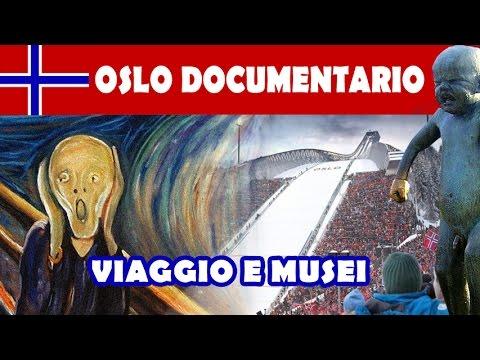Oslo documentario viaggio e musei