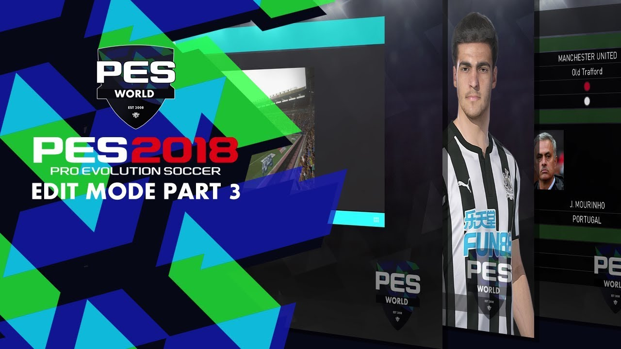 PES World PES 2018: Edit Mode Part 3: Managers, Stadium, competition  editing and more