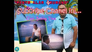 [1.53 MB] Pante Alar Amurang - Bobby Tiwa #Pop Manado Terbaru 2018