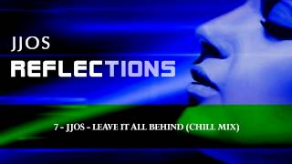 Jjos - Leave it All Behind  (Chill Mix) Musica de Fondo, Musica Para Trabajar y Concentrarse