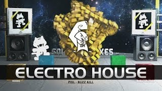 PIXL - Buzz Kill [Electro House]