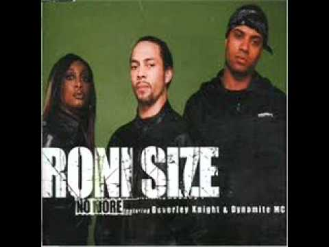 Roni Size No More Ft Beverly Knight Dynamite Mc Youtube