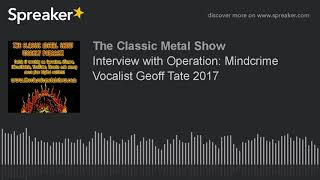 Interview with Operation: Mindcrime Vocalist Geoff Tate 2017