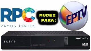 Mudando a Afiliada do meu Elsys Sat Max (RPC pra EPTV) - SAT HD REGIONAL!!!