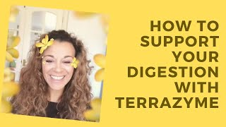 How to improve your digestion with Terrazyme