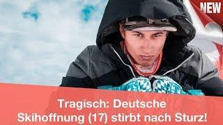 Tragisch: Deutsche Skihoffnung (17) stirbt nach Sturz!   CELEBRITIES und GOSSIP