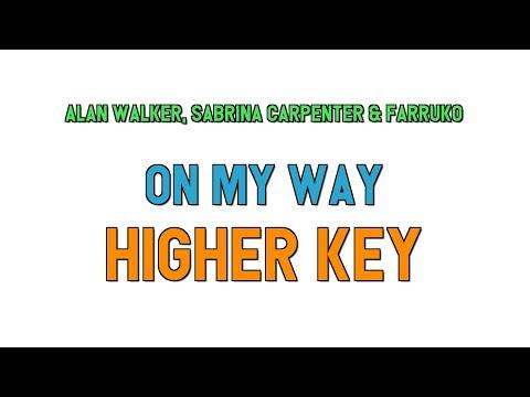 alan-walker,-sabrina-carpenter-&-farruko-(higher-key-karaoke)---on-my-way(2-half-steps)
