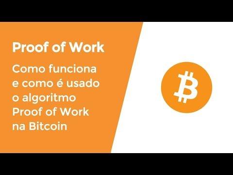 Como Funciona E Para Que Serve O Algoritmo Proof Of Work Usado Pela Bitcoin