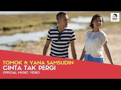 TOMOK ft YANA SAMSUDIN - Cinta Tak Pergi (Official Music Video)