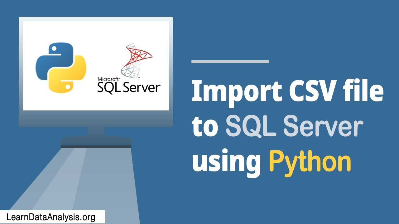 How to Import Records From a CSV File to Microsoft SQL Server With Python