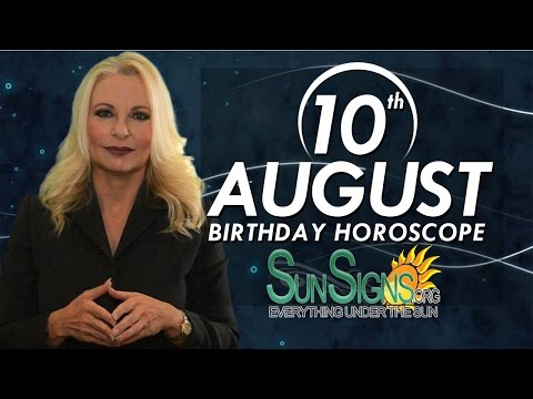 Birthday August 10th Horoscope Personality Zodiac Sign Leo Astrology