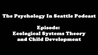 Ecological Systems Theory and Child Development